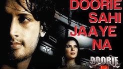 Doorie - Video Song feat. Urvashi Sharma | Album - Doorie | Atif Aslam | Sachin Gupta