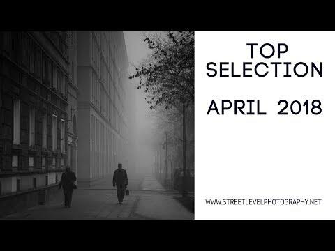 Street Photography: Top Selection - April 2018 -