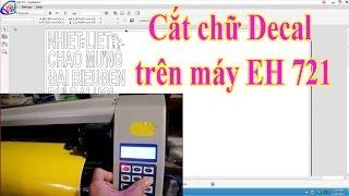 Thiết kế cắt chữ Decal trong Corel cắt trên máy cắt EH 721 đơn giản nhất