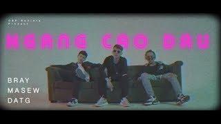 [Official MV] Ngẩng Cao Đầu - Nhóm Nhạc ... (B Ray, Masew, Đạt G)