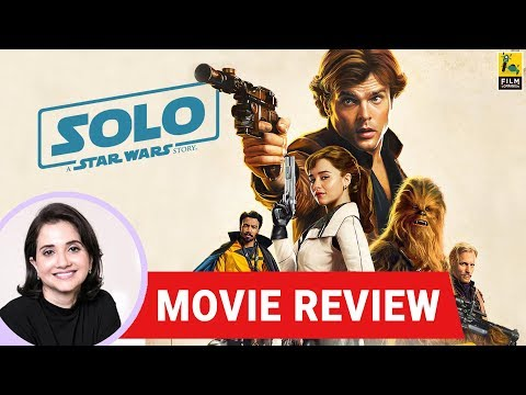 Anupama Chopra's Movie Review of Solo: A Star Wars Story | Ron Howard | Ryan Reynolds