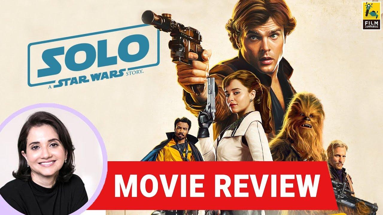 Anupama Chopra's Movie Review of Solo: A Star Wars Story | Ron Howard | Alden Ehrenreich