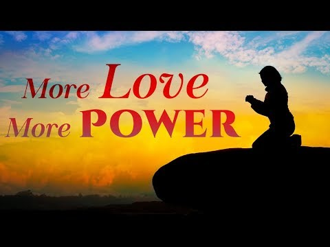 More Love More Power - Christian Hymns & Songs - Eternal Grace