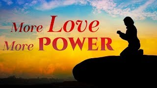 More Love More Power - Christian Hymns & Songs - Eternal Grace