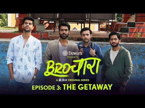 Brochara S01E03 - The Getaway | Dice Media |  Web Series