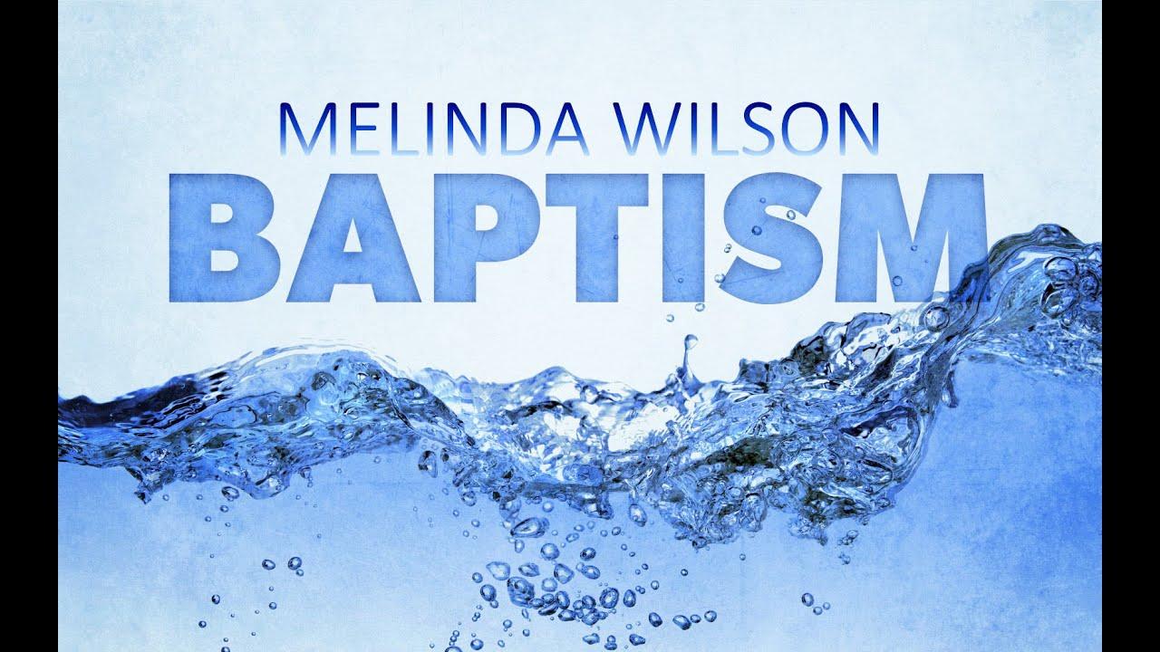 baptism of melinda wilson may 22 2016 youtube
