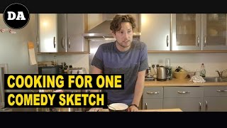 Cooking for One | Comedy Sketch