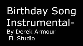 Birthday Song INSTRUMENTAL FL Sudio 2 Chainz REMIX