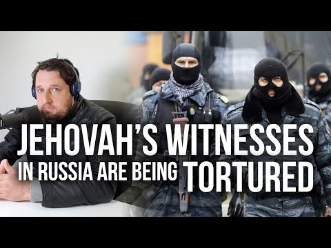 Jehovah's Witnesses In Russia Are Being Tørtured