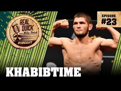 EP #23: KHABIBTIME - The Real Quick With Mike Swick Podcast