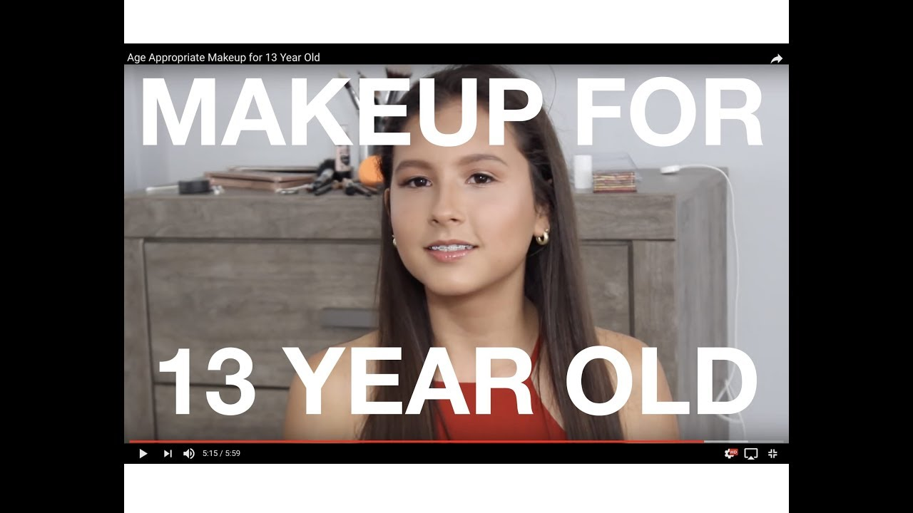 AGE APPROPRIATE MAKE UP FOR 13 YEAR OLD