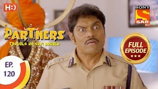 Partners Trouble Ho Gayi Double - Ep 120 - Full Episode - 14th May, 2018