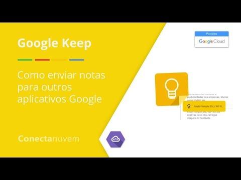Como enviar notas para outros aplicativos Google - Google Keep