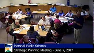 06.07.2017 Marshall Public Schools Strategic Planning Session