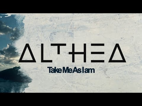 Althea // Take Me As I Am [Lyrics Video]
