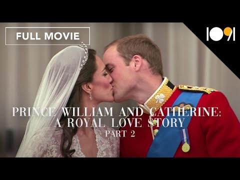 Prince William and Catherine: A Royal Love Story - Part II - The Royal Wedding (FULL DOCUMENTARY)