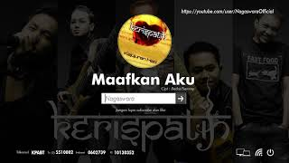 Kerispatih - Maafkan Aku (Official Audio Video)