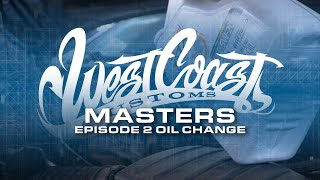 Episode 2 - How to Change your Car Oil  | West Coast Masters