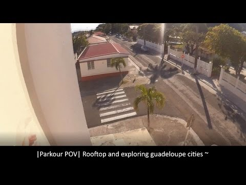 re-upload |Parkour POV| Rooftop and exploring guadeloupe cities ~