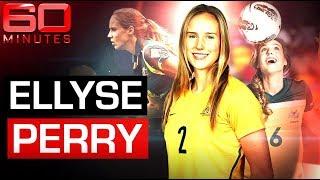 The golden girl of Australian sport: Ellyse Perry   60 Minutes Australia