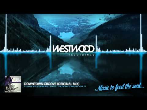 Cervendos & Freakvent Flote - Downtown Groove [Westwood Recordings]