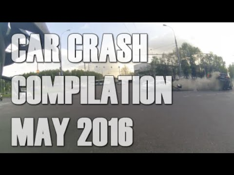 Car Crash and Road Accident Compilation - May 2016