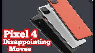 Pixel 4 Disappointing Moves!