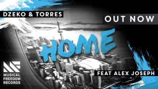 Dzeko & Torres - Home feat. Alex Joseph [OUT NOW]