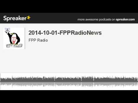 2014-10-01-FPPRadioNews (made with Spreaker)