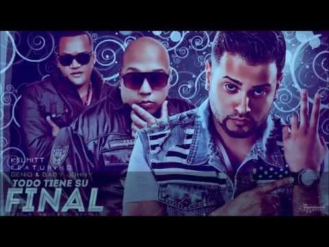 Todo Tiene Su Final - Kelmitt feat. Genio & Baby Johnny [Letra HD] Lyric VIdeo
