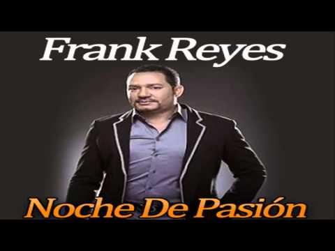 Frank Reyes - Noche De Pasion