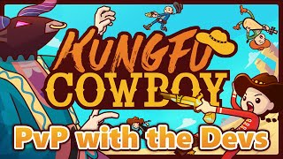 The Boys compete in some player vs player vs the developers of Kungfu Cowboy!