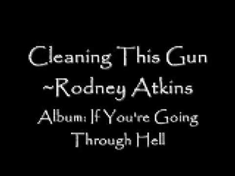 cleaning this gun~rodney atkins~lyrics