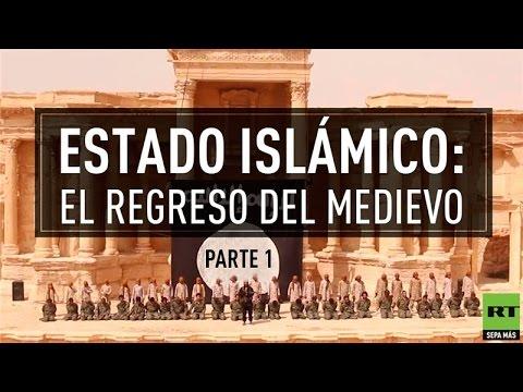 Estado Islámico: el regreso del medievo (Parte 1)