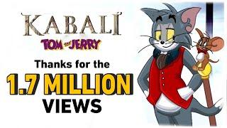 Kabali Teaser | Remix | Tom Version | Tom & Jerry | Jocker Entertainment