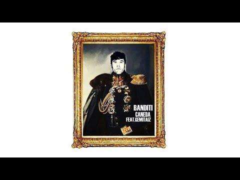 Caneda - Banditi ft. Gemitaiz