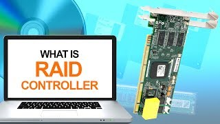 What is RAID Controller | RAID Controller Card Used for | Front End Side & Back End Side