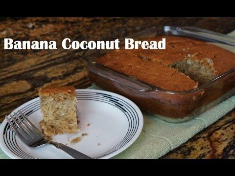 Banana Coconut Bread   Super Moist and fluffy   Easy & Delicious