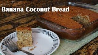 Banana Coconut Bread | Super Moist And Fluffy | Easy & Delicious