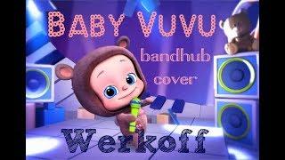 Werkoff - Baby Vuvu bandhub rock cover