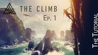 VR - The Climb Gameplay - Ep. 1 The Tutorial
