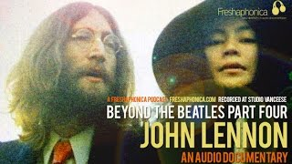 John Lennon - Audio Documentary | Freshaphonica Podcast