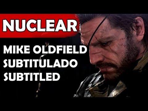 [HD] Nuclear - Mike Oldfield Lyrics Español English   METAL GEAR SOLID V THE PHANTOM PAIN