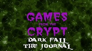 Games from the Crypt Dark Fall The Journal