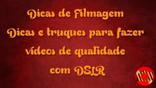 Baixar Dicas de Filmagem - Dicas e truques para fazer vídeos de qualidade com DSLR