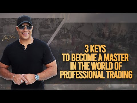 3 Keys To Become A Master In The World Of Professional Trading