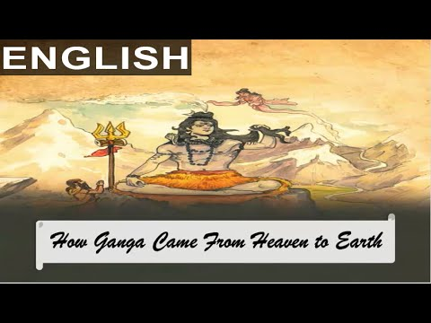 How Ganga Came Down from Heaven to Earth Part 1 of 2