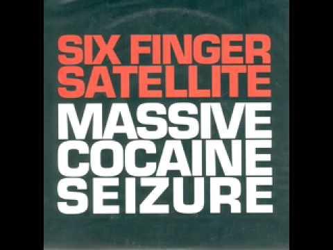 Six Finger Satellite - Massive Cocaine Seizure