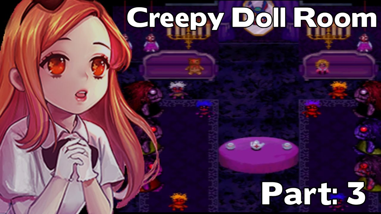 Creepy Doll Room Part 3 Hide And Seek Story Of Dorothy