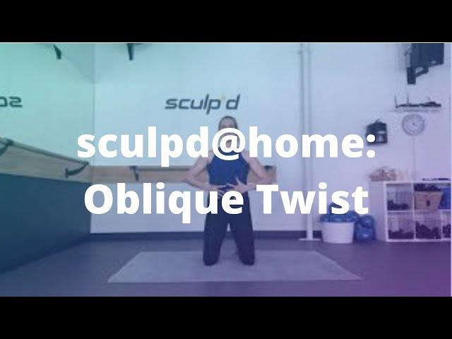 sculpd@home: Oblique Twist